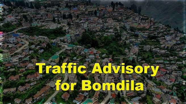 Arunachal: Traffic Advisory for Bomdila