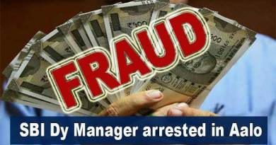 Arunachal: SBI Bank manager in Aalo arrested for fraudulently withdrawing money