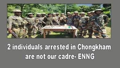 Photo of Arunachal: 2 individuals arrested in Chongkham are not our cadre- ENNG