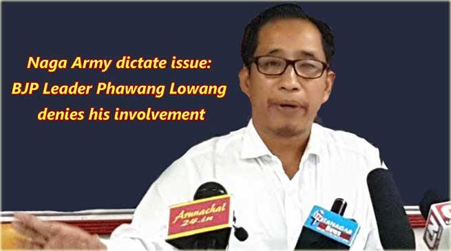 Naga Army dictate issue: BJP Leader Phawang Lowang denies his involvement