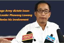 Photo of Naga Army dictate issue: BJP Leader Phawang Lowang denies his involvement