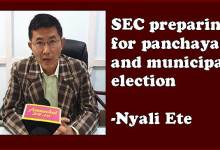Photo of Arunachal: SEC preparing for panchayat and municipal election-Nyali Ete