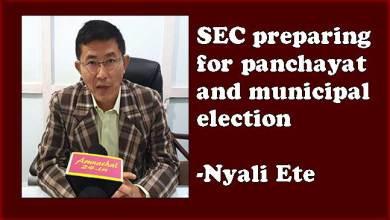 Arunachal: SEC preparing for panchayat and municipal election-Nyali Ete
