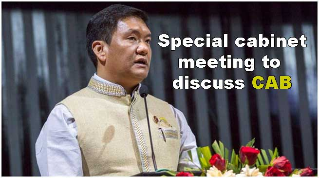 Arunachal: Special cabinet meeting on November 18 to discuss CAB