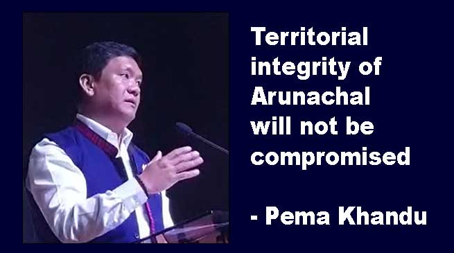 Territorial integrity of Arunachal will not be compromised- Pema Khandu