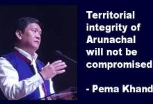 Photo of Territorial integrity of Arunachal will not be compromised- Pema Khandu