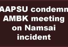 Photo of AAPSU condemn AMBK meeting on Namsai incident
