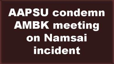 Photo of AAPSU condemn AMBK meeting on Namsai incident