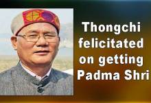 Photo of Arunachal: Thongchi felicitated on getting Padma Shri