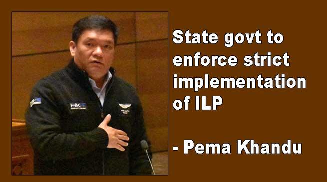Arunachal: State govt to enforce strict implementation of ILP- Khandu