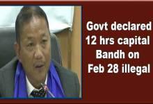 Arunachal: Govt declared 12 hrs capital Bandh on Feb 28 illegal
