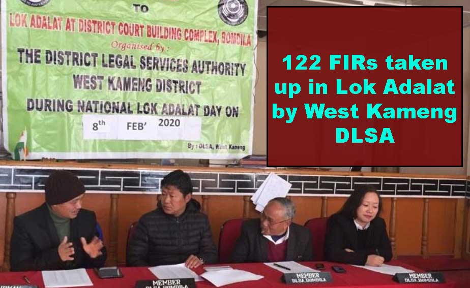 Arunachal: 122 non FIRs taken up in Lok Adalat by West Kameng DLSA