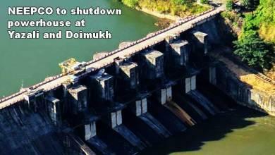 Photo of NEEPCO to shutdown powerhouse at Yazali and Doimukh