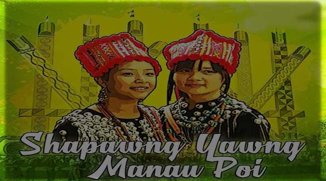 Arunachal Guv, CM extend Shapawng Yawng Manau Poi greetings