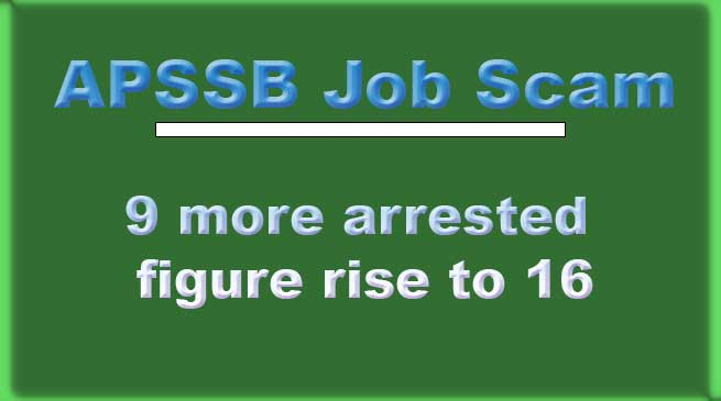 APSSB Job Scam: 9 more arrested, figure rise to 16
