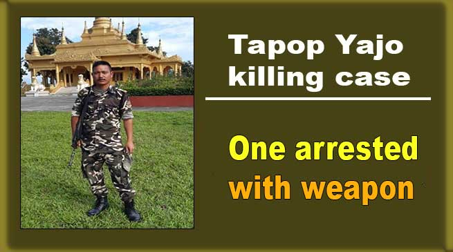 Tapop Yajo's killing case: One arrested with weapon