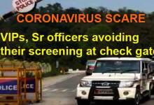 Coronavirus Scare: VIPs, Sr officers avoiding their screening at check gate