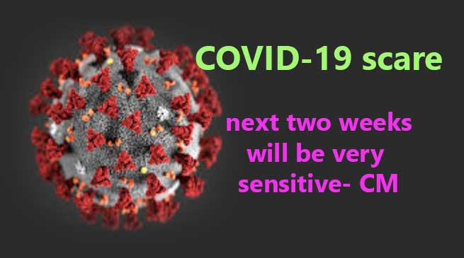 COVID-19 scare: next two weeks will be very sensitive- CM