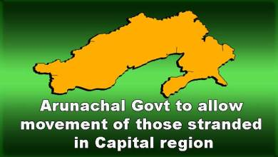 Photo of Arunachal: Govt to allow movement of those stranded in Capital region