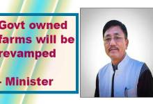 Arunachal: Govt owned farms will be revamped- Minister