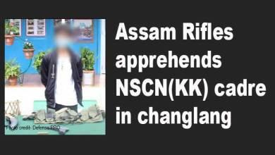 Photo of Arunachal: Assam Rifles apprehends NSCN(KK) cadre in changlang