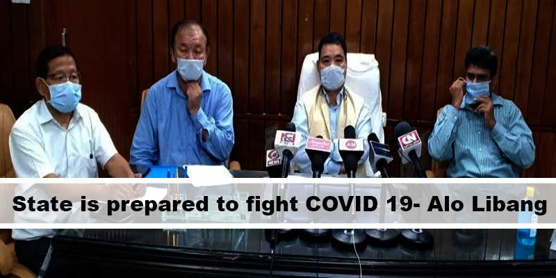 Arunachal: State is prepared to fight COVID 19 pandemic- Alo Libang