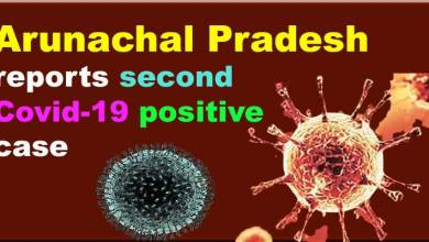 Photo of Coronavirus: Arunachal reports second Covid-19 positive case