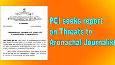 Photo of Press Council of India seeks report on Threats to Arunachal Journalist