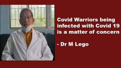 Photo of Arunachal: Covid Warriors being infected with Covid 19 is a matter of concern- Dr Lego