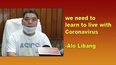 Photo of Arunachal: we need to learn to live with Coronavirus- Alo Libang