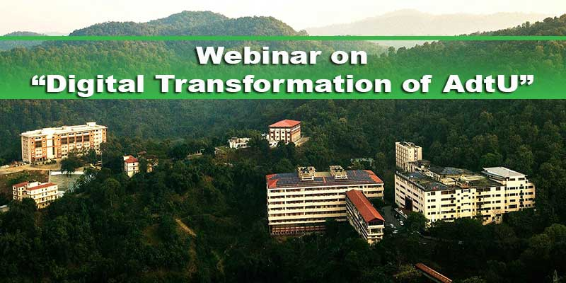 "Assam: Webinar on "" Digital Transformation of AdtU"""