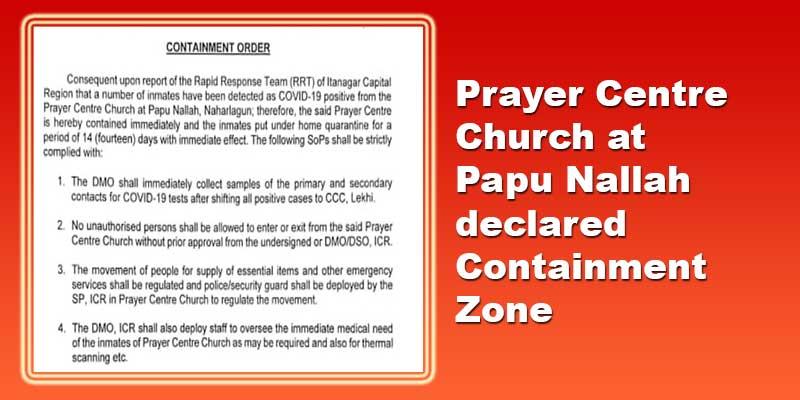 Arunachal: Prayer Centre Church at Papu Nallah declared Containment Zone