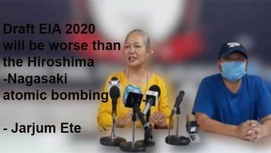 Photo of Draft EIA 2020 will be worse than the Hiroshima-Nagasaki atomic bombing- Jarjum Ete