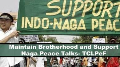 Arunachal: maintain brotherhood and support Naga peace talks- TCLPeF