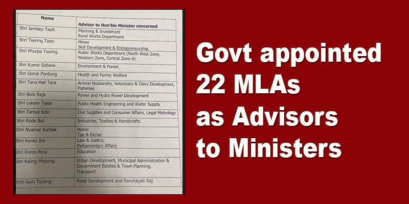 Arunachal Pradesh Govt appoints 22 MLAs as Advisors to Ministers