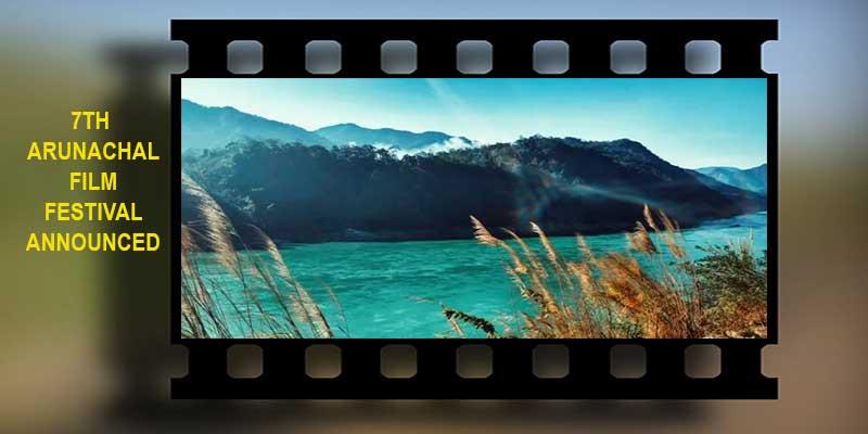 Arunachal: FFA announced 7th Arunachal Film Festival