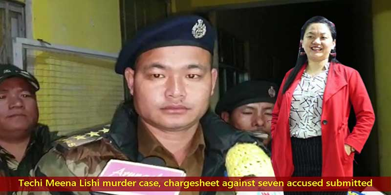 Arunachal: Techi Meena Lishi murder case,chargesheet against seven accused submitted