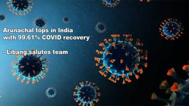 Arunachal tops in India with 99.61% COVID recovery- Libang salutes team