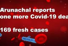 Arunachal Pradesh reports one more Covid-19 death, 169 fresh cases