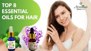 Top 8 Essential Oils for Hair