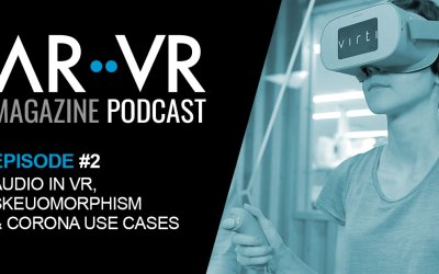 AR/VR Magazine Podcast Episode #2 – Audio in VR, Skeuomorphism and Corona Use Cases