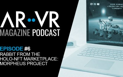 AR/VR Magazine Podcast Episode #6 – Rabbit from the Holo NFT Marketplace The Morpheus Project