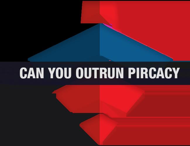 can-you-outrun-piracy