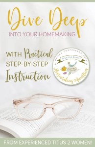 Glasses resting on open book. Practical step by step instructions with the Homemaking Ministries online conference