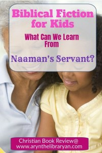 Girl and grandma reading. Biblical fiction for kids. What can we learn from Naaman's Servant?