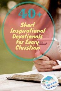 Short Inspirational Devotionals for Every Christian