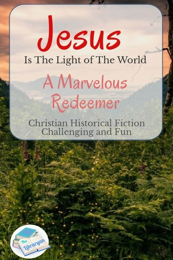 Jesus is the light of the world, A Marvelous Redeemer