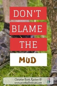 "Muddy legs and bike. ""don't blame the mud"" (a book for teaching kids about sin and salvation)"