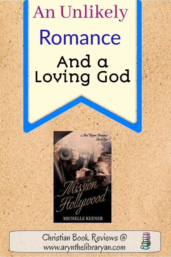 Mission Hollywood: an Unlikely romance and a loving God