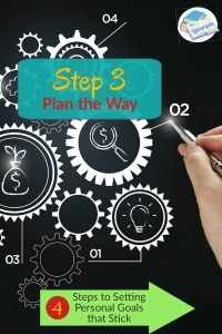 How to Write Personal Goals that Stick, Step 3: Plan the Way